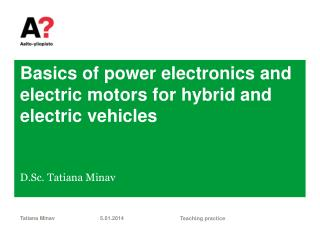 Basics of power electronics and electric  motors for  hybrid and electric vehicles