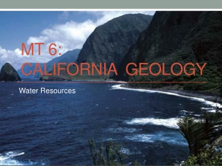 MT  6:  CaLIFORNIA gEOLOGY
