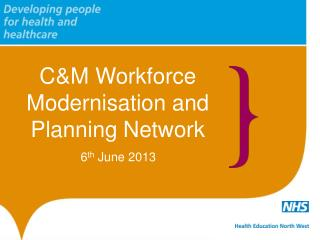 C&M Workforce Modernisation and Planning Network
