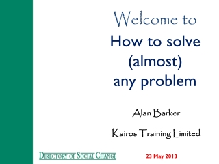 Welcome to  How to solve  (almost) any problem