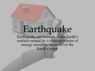 Earthquake are tremors of the Earth's surface caused by a sudden release of energy stored in the rocks of the Earth's c