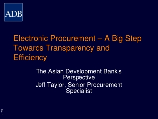 Electronic Procurement – A Big Step Towards Transparency and Efficiency