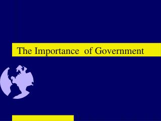 The Importance  of Government