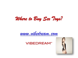 Where to Buy Sex Toys - www.vibedream.com