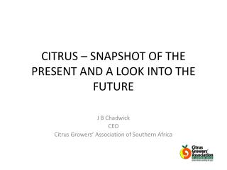 CITRUS – SNAPSHOT OF THE PRESENT AND A LOOK INTO THE FUTURE