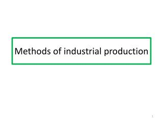 Methods of industrial production