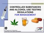 controlled substances  and alcohol use testing regulations for management