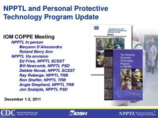 NPPTL and Personal Protective Technology Program Update IOM COPPE Meeting NPPTL In person 	Maryann D'Alessandro 	Rolan