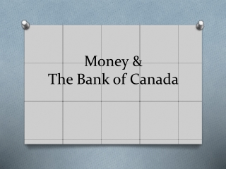 Money &  The Bank of Canada