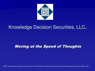 Knowledge Decision  Securities, LLC .