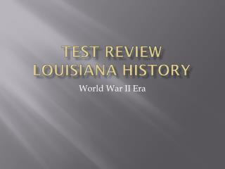 Test Review Louisiana History