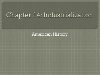 Chapter 14: Industrialization
