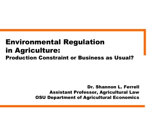 Environmental Regulation  in Agriculture: Production Constraint or Business as Usual?