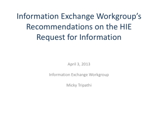 Information Exchange Workgroup's Recommendations on the HIE Request for Information