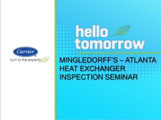 Mingledorff's  – Atlanta  Heat Exchanger Inspection Seminar
