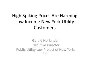 High Spiking Prices Are Harming   Low Income  New York Utility Customers