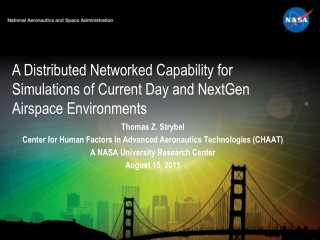 A Distributed Networked Capability for Simulations of Current Day and NextGen Airspace Environments