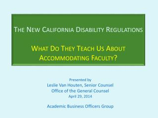 The New California Disability Regulations What Do They Teach Us About Accommodating Faculty?