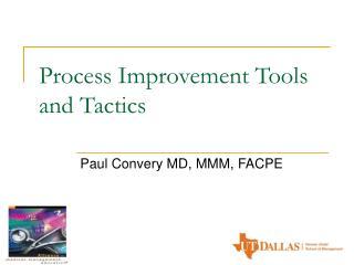 Process Improvement Tools and Tactics