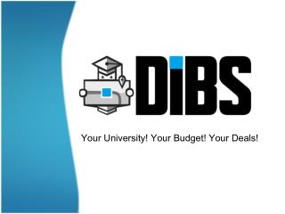 Your University! Your Budget! Your Deals!