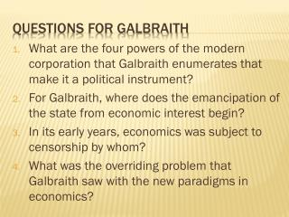 Questions for Galbraith