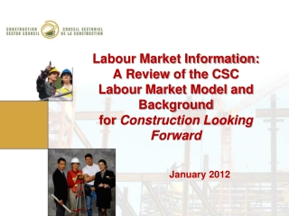 Labour Market Information: A Review of the CSC Labour Market Model and Background for  Construction Looking Forward