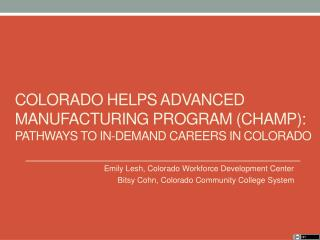 Colorado Helps Advanced Manufacturing Program (CHAMP): Pathways to In-Demand Careers in Colorado