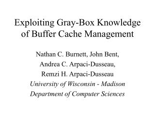Exploiting Gray-Box Knowledge of Buffer Cache Management