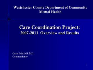 Care Coordination Project: 2007-2011  Overview and Results