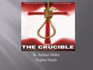 By Arthur Miller Higher Study