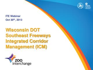 Wisconsin DOT  Southeast Freeways Integrated Corridor Management (ICM)