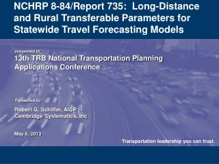NCHRP 8-84/Report 735:  Long-Distance and Rural Transferable Parameters for Statewide Travel Forecasting Models