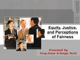 Equity, Justice, and Perceptions of Fairness