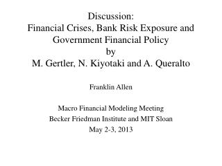 Discussion : Financial Crises, Bank Risk Exposure and Government Financial Policy by M. Gertler , N. Kiyotaki and A. Q