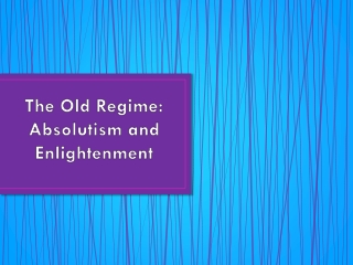 The Old Regime:  Absolutism and Enlightenment