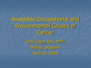 Avoidable Occupational and Environmental Causes of Cancer