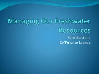 Managing Our Freshwater Resources