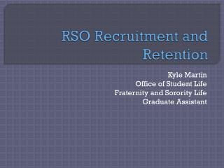RSO Recruitment and Retention