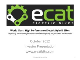 World Class, High Performance Electric Hybrid Bikes Targeting the Law Enforcement and Emergency Responder Communities