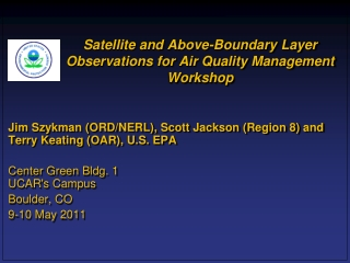 Satellite and Above-Boundary Layer Observations for Air Quality Management Workshop