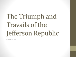 The Triumph and Travails of the Jefferson Republic