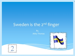 Sweden is the 2 nd  finger