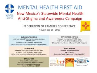 MENTAL HEALTH FIRST  AID New Mexico's Statewide Mental Health  Anti-Stigma  and Awareness  Campaign