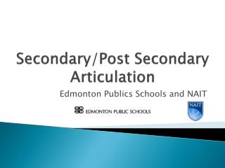 Secondary/Post Secondary Articulation