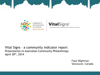 Vital Signs – a community indicator report  Presentation to Australian  Community Philanthropy April  30 th , 2014