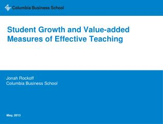 Student Growth and Value-added Measures of Effective Teaching