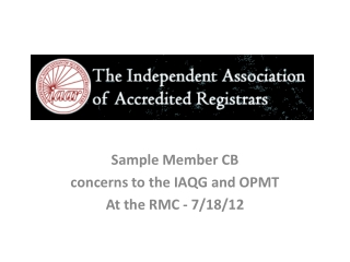 Sample Member CB  concerns to the IAQG and OPMT At the RMC - 7/18/12