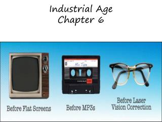 Industrial Age Chapter 6