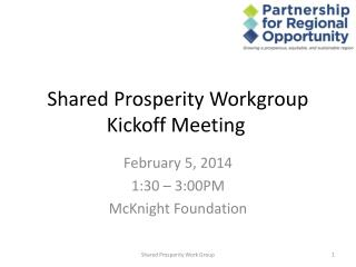 Shared Prosperity Workgroup Kickoff Meeting