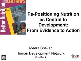 Re-Positioning Nutrition as Central to Development:  From Evidence to Action